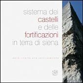 Sistema dei castelli e delle fortificazioni in terra di Siena. Dalla ricerca alla valorizzazione