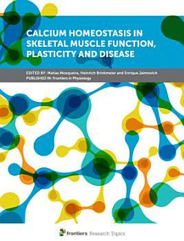 Calcium Homeostasis in Skeletal Muscle Function  Plasticity and Disease PDF