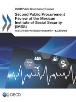 OECD Public Governance Reviews Second Public Procurement Review of the Mexican Institute of Social Security  IMSS  Reshaping Strategies for Better Healthcare PDF