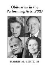 Obituaries in the Performing Arts, 2003: Film, Television, Radio, Theatre, Dance, Music, Cartoons and Pop Culture