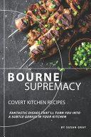 Bourne Supremacy   Covert Kitchen Recipes Book