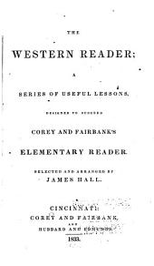 The Western Reader: A Series of Useful Lessons, Designed to Succeed Corey and Fairbank's Elementary Reader