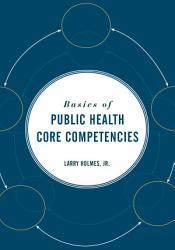 Basics Of Public Health Core Competencies Book PDF