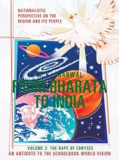 From Bharata to India: Volume 2: The Rape of Chrysee