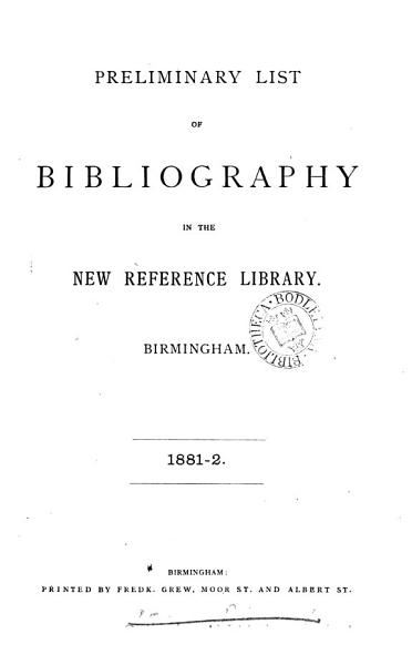 Download Preliminary list of bibliography in the new reference library Book