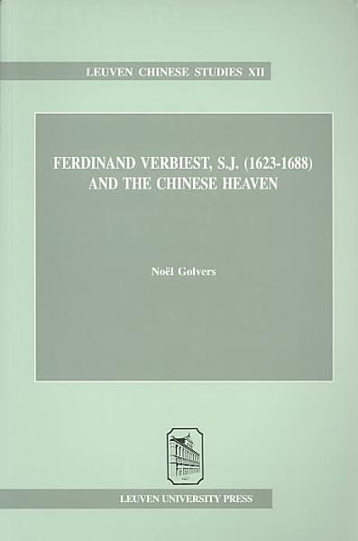 Download Ferdinand Verbiest  S J   1623 1688  and the Chinese Heaven Book
