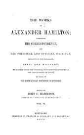 Correspondence [contin.] 1795-1804; 1777; 1791. Letters of H.G. 1789. Address to public creditors. 1790. Vindication of funding system. 1791