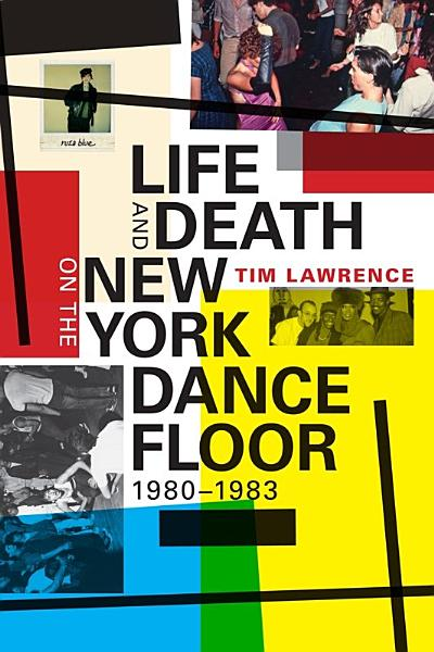 Life and Death on the New York Dance Floor  1980   1983