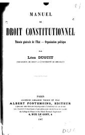 Manuel de droit constitutionnel: théorie géneŕale de l'état - organisation politique