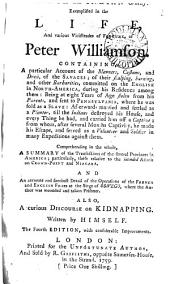 French and Indian Cruelty: Exemplified in the Life, and Various Vicissitudes of Fortune, of Peter Williamson: Containing, a Particular Account of the ... Savages; ... Comprehending in the Whole, a Summary of the Transactions of the Several Provinces in America; ... Also, a Curious Discourse on Kidnapping. Written by Himself, Volume 2
