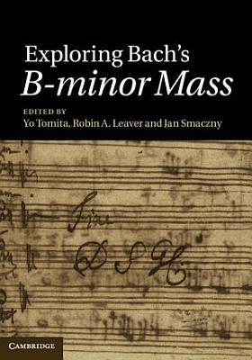 Exploring Bach s B minor Mass