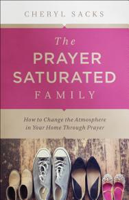 The Prayer Saturated Family PDF