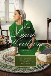 An Amish Heirloom: A Legacy of Love, The Cedar Chest, The Treasured Book, A Midwife's Dream