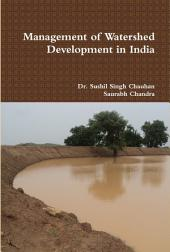 Management of Watershed Development in India