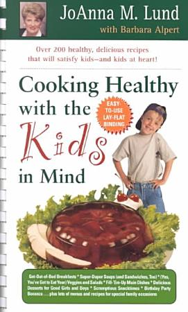 Cooking Healthy with the Kids in Mind PDF
