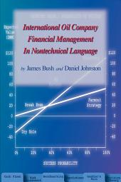 International Oil Company Financial Management in Nontechnical Language