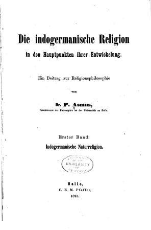 Die indogermanische Religion in den Hauptpunkten ihrer Entwickelung  Indogermanische Naturreligion PDF