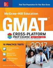 McGraw-Hill Education GMAT 2017 Cross-Platform Prep Course: Edition 10