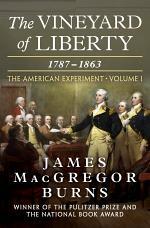 The Vineyard of Liberty, 1787–1863
