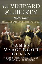 The Vineyard of Liberty: 1787–1863