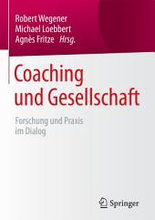 Coaching und Gesellschaft: Forschung und Praxis im Dialog