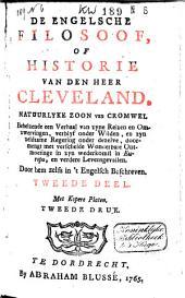 De Engelsche Filosoof, of Historie Van Den Heer Cleveland, Natuurlyke Zoon Van Cromwel: Behelzende Een Verhaal Van Deszelfs Geboorte, Wonderbare Opvoeding ...