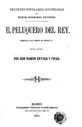 El Peluquero del rey: (memorias del tiempo de Felipe IV)