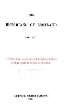 A Critical Essay on the Ancient Inhabitants of the Northern Parts of Britain Or Scotland PDF
