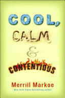 Cool, Calm and Contentious