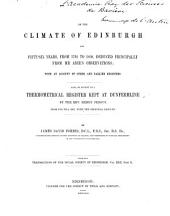 On the Climate of Edinburgh for 56 years, from 1795 to 1850, deduced principally from Mr. Adie's observations; with an account of other and earlier registers: Also, an account of a thermometrical register kept at Dunfermline by Henry Fergus, from 1799 till 1837, with the principal results. (From the Transactions of the roy. soc. of Edinburgh, Vol. XXII, |.), Part 2