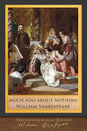 Much Ado about Nothing (Illustrated Classic Edition)