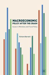 Macroeconomic Policy after the Crash: Issues in Monetary and Fiscal Policy