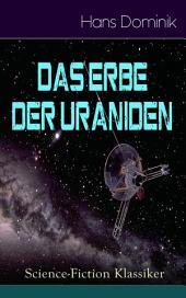 Das Erbe der Uraniden (Science-Fiction Klassiker) - Vollständige Ausgabe: Liebesroman, Abenteuergeschichte und Science-Fiction in einem Roman