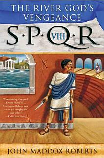 SPQR VIII  The River God s Vengeance Book