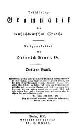 Vollständige Grammatik der neuhochdeutschen Sprache: Band 3