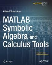 MATLAB Symbolic Algebra and Calculus Tools