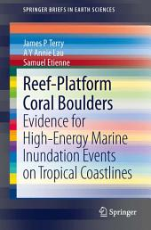 Reef-Platform Coral Boulders: Evidence for High-Energy Marine Inundation Events on Tropical Coastlines