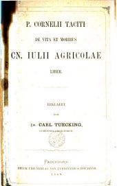 De vita et moribus Ch. Julii Agricolas liber