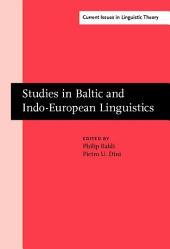 Studies in Baltic and Indo-European Linguistics: In honor of William R. Schmalstieg
