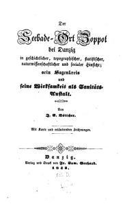 Der Seebade Ort Zoppot bei Danzig in geschichtlicher  topographischer  statistischer  naturwissenschaftlicher und sozialer Hinsicht PDF