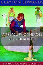 A Treasury of Heroes and Heroines (Esprios Classics)