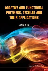 Adaptive and Functional Polymers  Textiles and Their Applications