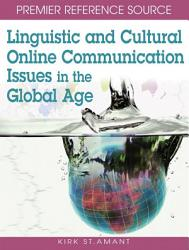 Linguistic And Cultural Online Communication Issues In The Global Age Book PDF