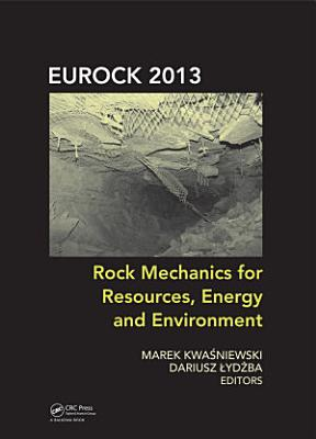 Rock Mechanics for Resources, Energy and Environment