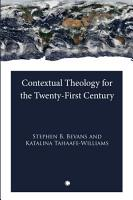 Contextual Theology for the Twenty First Century PDF
