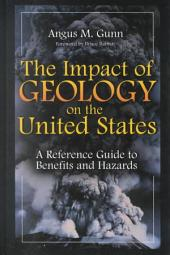 The Impact of Geology on the United States: A Reference Guide to Benefits and Hazards
