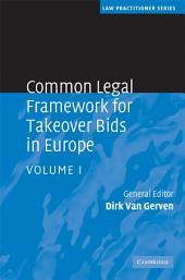 Common Legal Framework for Takeover Bids in Europe:: Volume 1