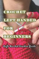Crochet Left Handed For Beginners