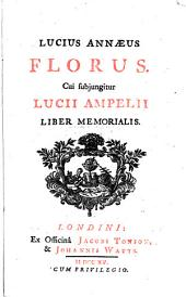 Lucius Annaeus Florus: cui subjungitur Lucii Ampelii liber memorialis