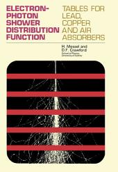 Electron–Photon Shower Distribution Function: Tables for Lead, Copper and Air Absorbers